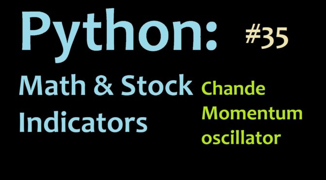 Python math and stocks: How to program the Chande Momentum Oscill…